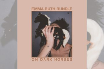 Emma Ruth Rundle: On Dark Horses