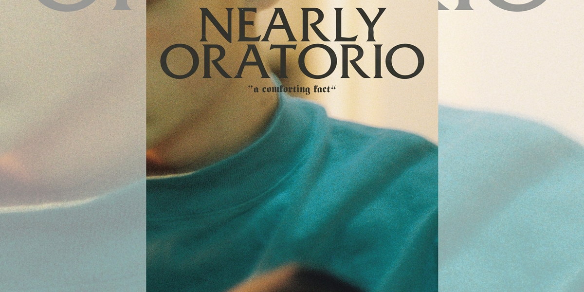 Nearly Oratorio: A Comforting Fact