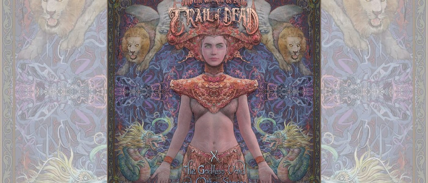 ...And You Will Know Us by the Trail of Dead: X: The Godless Void and Other Stories