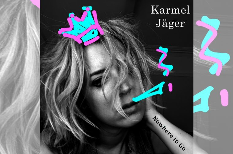 Karmel Jäger: Nowhere to Go
