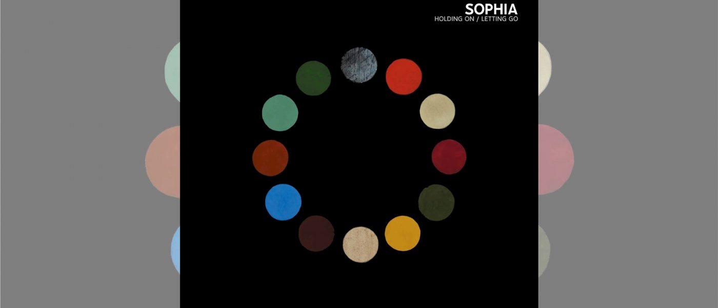 Sophia: Holding On / Letting Go