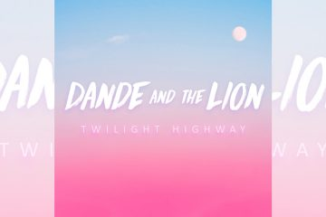 Dande and The Lion: Twilight Highway EP