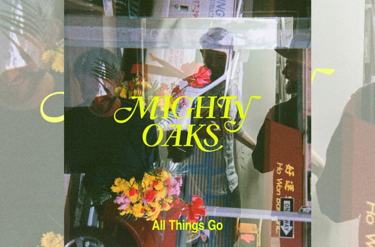 Mighty Oaks: All Things Go
