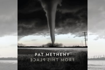 Pat Metheny: From This Place