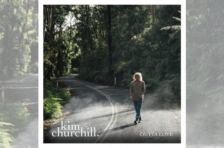 Kim Churchill: Outta Love