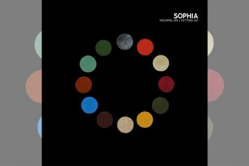 Sophia: Holding On / Letting Go