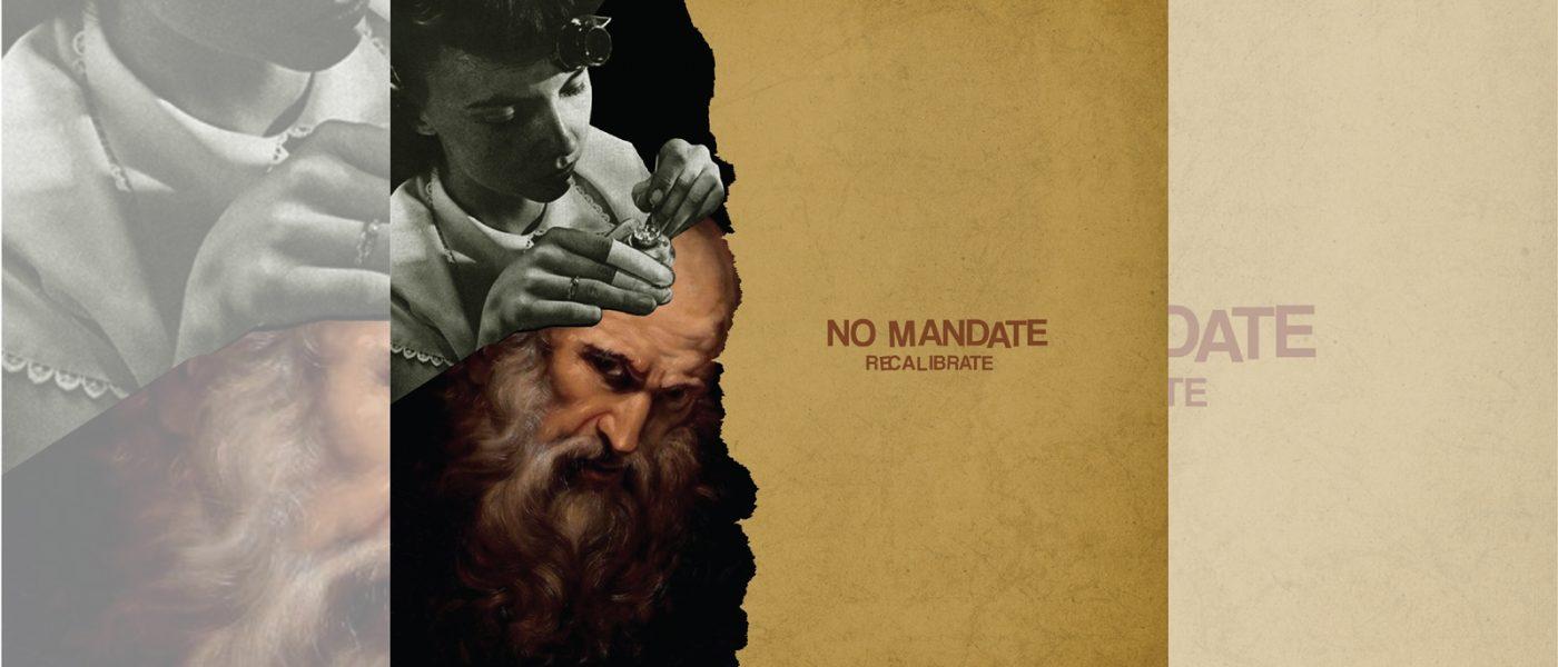 No Mandate: Recalibrate